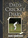 Dad's Cricket Diary: The Story of One...