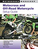 Motocross and Off-Road Motorcycle Setup Guide (Motorbooks Workshop) (0760335966) by Thompson, Mark