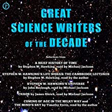 Great Science Writers of the Decade: Selections from the Works of Stephen W. Hawking, Timothy Ferris, James Gleick and John Boslough Audiobook by Stephen W. Hawking, John Boslough, James Gleick, Timothy Ferris Narrated by Michael Jackson, Stephen W. Hawking, Timothy Ferris