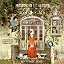 The Interrupted Tale: The Incorrigible Children of Ashton Place: Book IV (       UNABRIDGED) by Maryrose Wood Narrated by Katherine Kellgren