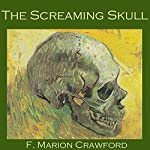 The Screaming Skull | F. Marion Crawford
