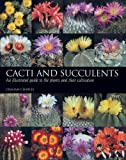 img - for Cacti and Succulents: An Illustrated Guide to the Plants and their Cultivation book / textbook / text book