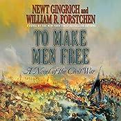 To Make Men Free: A Novel | Newt Gingrich, William R. Forstchen