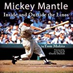 Mickey Mantle: Inside and Outside the Lines | Tom Molito