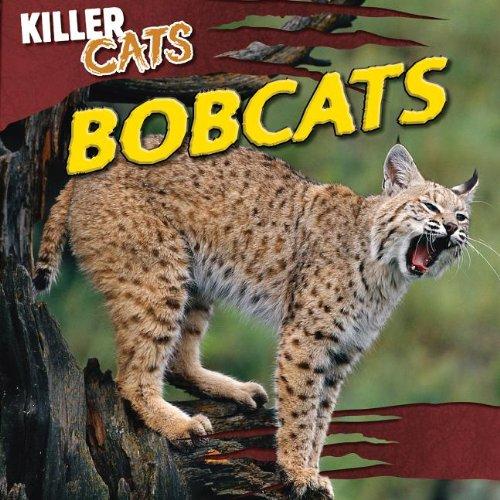 Bobcats (Killer Cats (Gareth Stevens)) PDF