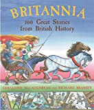 Britannia: 100 Great Stories From British History