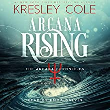 Arcana Rising: The Arcana Chronicles, Book 4 Audiobook by Kresley Cole Narrated by Emma Galvin
