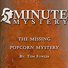 5 Minute Mystery - The Missing Popcorn Mystery Audiobook by Tom Fowler Narrated by Dick Hill