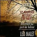 Brouillard au pont de Tolbiac (Les nouveaux mystères de Paris 9) | Livre audio Auteur(s) : Léo Malet Narrateur(s) : José Heuzé