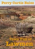 img - for A Town Full of Lawmen book / textbook / text book