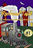Short Stories #1: Railroad Tales-A collection of enchanting short stories