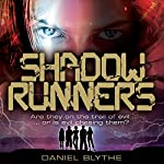 Shadow Runners | Daniel Blythe