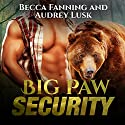Big Paw Security Audiobook by Becca Fanning Narrated by Audrey Lusk