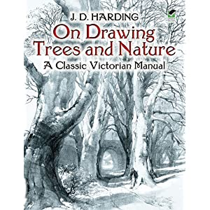 On Drawing Trees and Nature - J. D. Harding