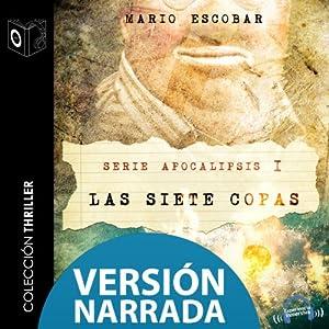 Apocalipsis I - Las siete copas - NARRADO Audiobook