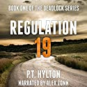 Regulation 19: Deadlock, Book 1 (       UNABRIDGED) by P.T. Hylton Narrated by Alex Zonn