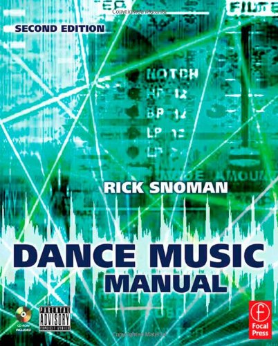 Dance Music Manual, Second Edition: Tools. toys and techniques