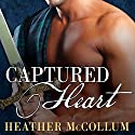 Captured Heart: Highland Hearts, Book 1 Hörbuch von Heather McCollum Gesprochen von: Michelle Ford