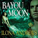 Bayou Moon: The Edge, Book 2 Audiobook by Ilona Andrews Narrated by Renée Raudman