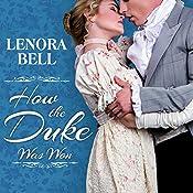 How the Duke Was Won: Disgraceful Dukes Series, Book 1 | Lenora Bell
