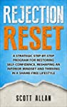 Rejection Reset: A Strategic Step-By-...