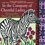 In the Company of Cheerful Ladies (       ABRIDGED) by Alexander McCall Smith Narrated by Adjoa Andoh