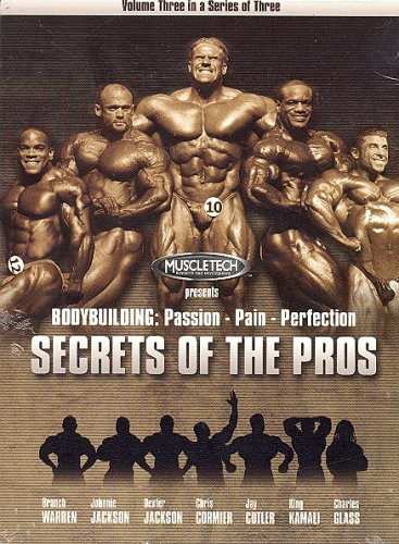 Bodybuilding: Passion - Pain - Perfection, SECRETS OF THE PROS