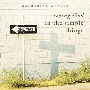 Seeing God in the Simple Things Audiobook