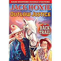 Jack Hoxie Double Feature: Outlaw Justice (1932) / Back Trail (1924)