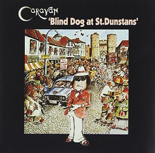 Caravan - Blind Dog At St.Dunstan