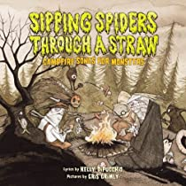 Campfire Songs For Monsters (Sipping Spiders Through A Straw)