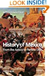 History of Mexico. From the Aztecs to...