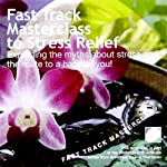 Fast Track Masterclass to Stress Relief | Annie Lawler