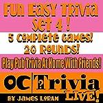 Fun Easy Trivia, Set 4: An OC Trivia LIVE! Game Book | James Loram