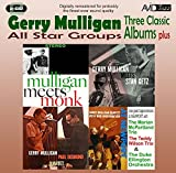 All Star Groups - Three Classic Albums Plus (Mulligan Meets Monk / Gerry Mulligan Meets Stan Getz / The Gerry Mulligan-Paul Desmond Quartet) Gerry Mulligan
