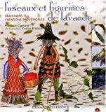 Fuseaux et figurines de lavande : Traditions et crations provenales