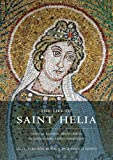 img - for The Life of Saint Helia: Critical Edition, Translation, Introduction, and Commentary (Oxford Early Christian Texts) book / textbook / text book