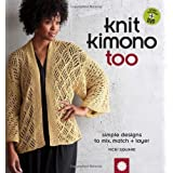 Knit Kimono Too: Simple Designs to Mix, Match, and Layerby Vicki Square