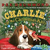 Charlie and the Christmas Kitty | [Ree Drummond]