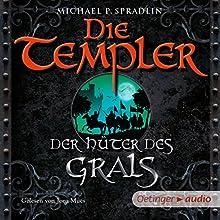 Der Hüter des Grals (Die Templer) Hörbuch von Michael P. Spradlin Gesprochen von: Jona Mues