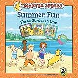 Martha Speaks: Summer Fun Three Stories in One