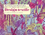 Design textile : Le m�tier, la tendan...