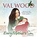 Every Mother's Son (       UNABRIDGED) by Val Wood Narrated by Anne Dover