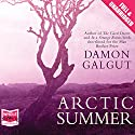 Arctic Summer Audiobook by Damon Galgut Narrated by Finlay Robertson