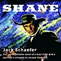 Shane (       UNABRIDGED) by Jack Schaefer Narrated by Grover Gardner