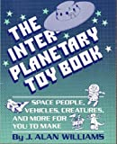 The INTERPLANETARY TOY BOOK (0020455607) by Williams