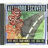 More Miles Than Money: Live 1994-96by Alejandro Escovedo