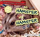 img - for Mi hamster / My Hamster (Las Mascotas Son Geniales / Pets Are Awesome!) (Spanish Edition) book / textbook / text book