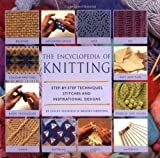 Encylopedia of Knitting:  Step-By-Step Techniques, Stitches and Inspirational Designs (1840922907) by Stanfield, Lesley