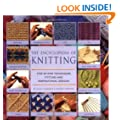 Encyclopedia of Knitting: Step-by-step Techniques, Stitches and Inspirational Designs